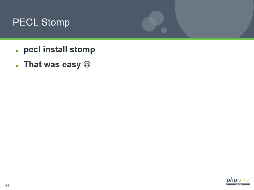 44 l pecl install stomp l That was easy J ...