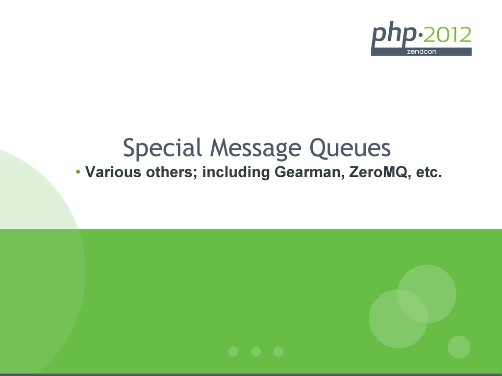 Special Message Queues • Various others; inclu...