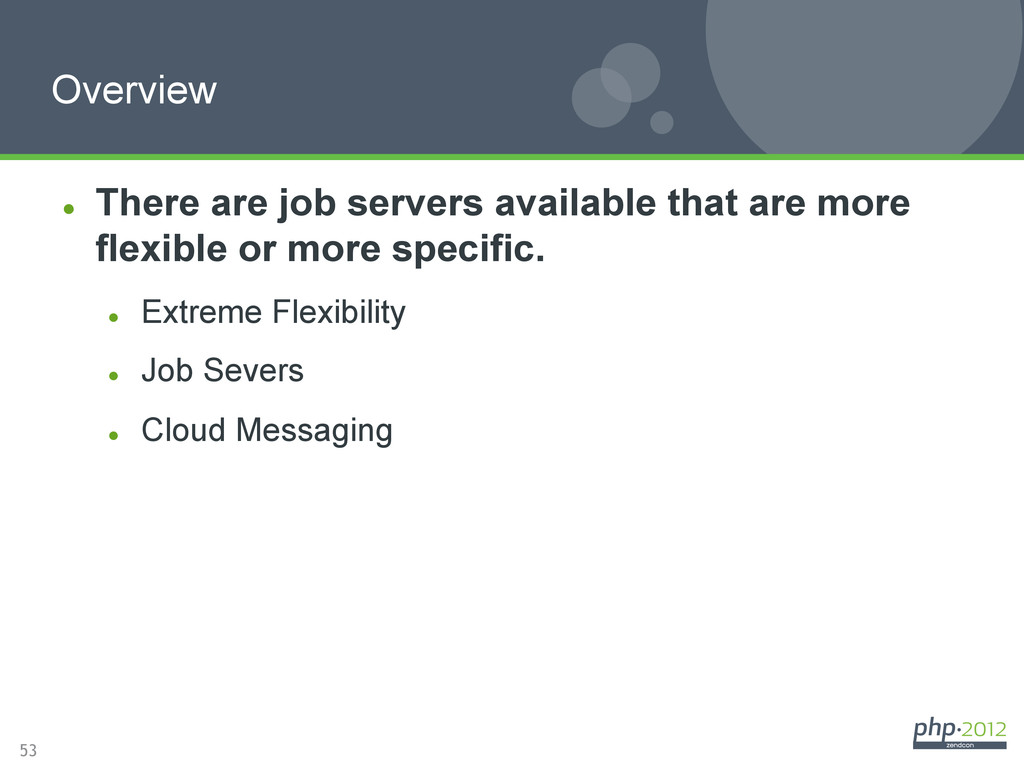 53 l There are job servers available that are...