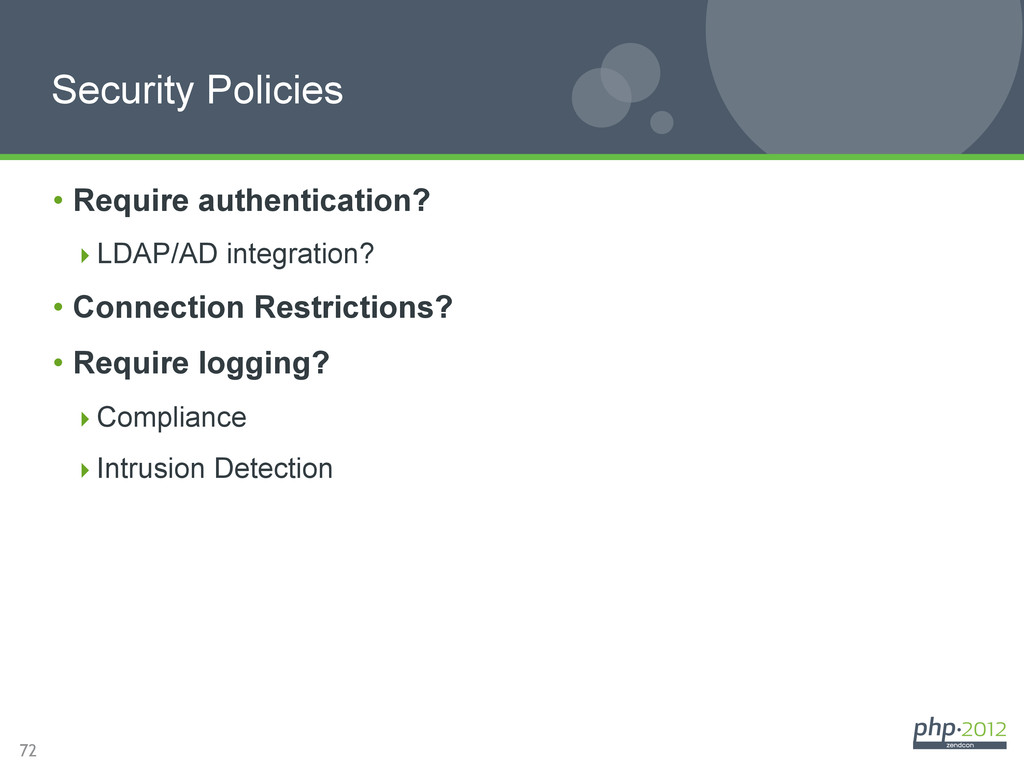72 Security Policies • Require authentication?...