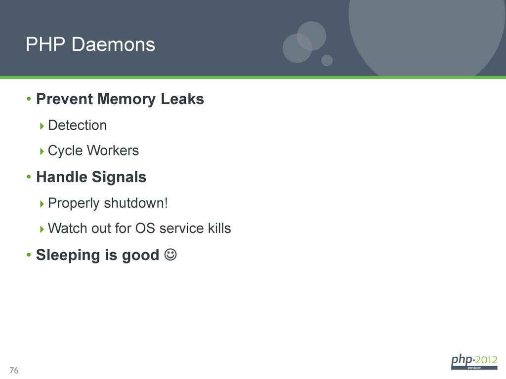 76 PHP Daemons • Prevent Memory Leaks Detect...