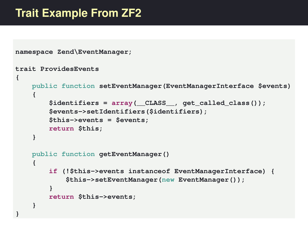 Trait Example From ZF2 namespace Zend\EventMana...