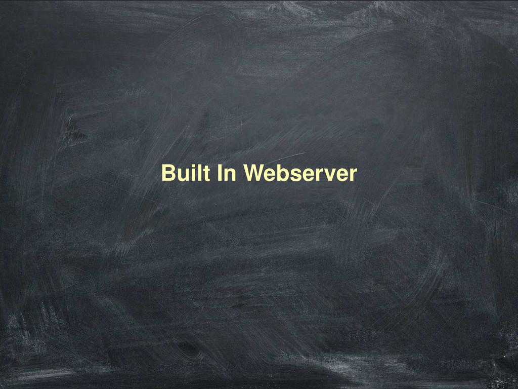 Built In Webserver