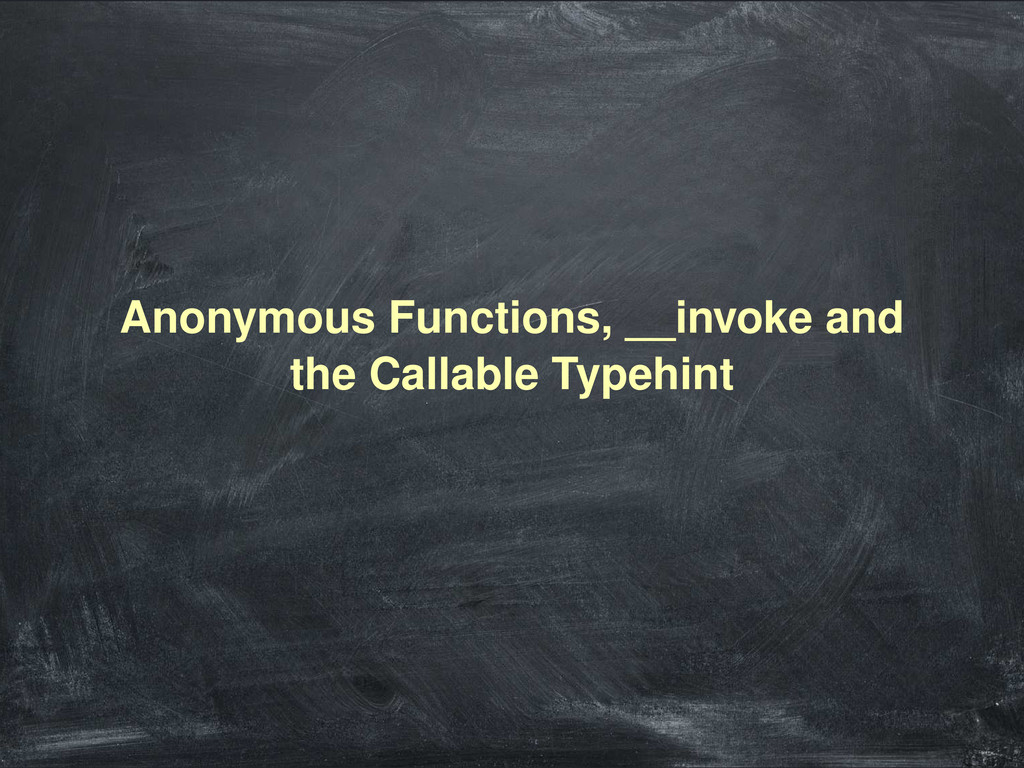 Anonymous Functions, __invoke and the Callable ...