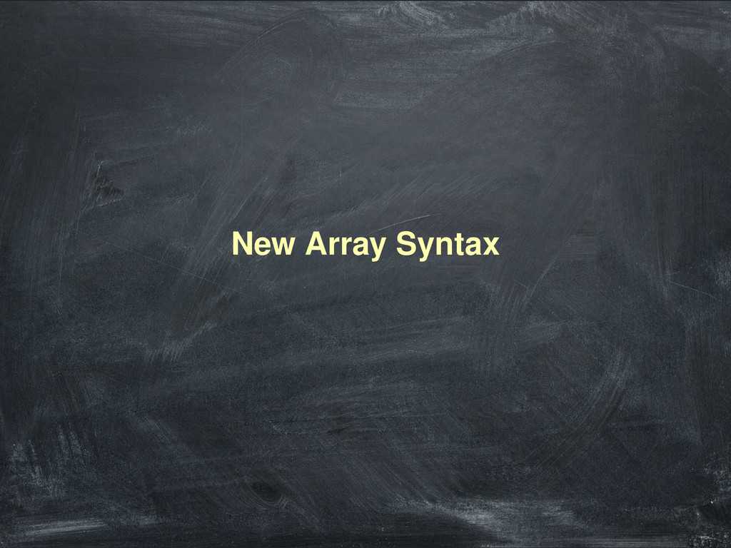 New Array Syntax
