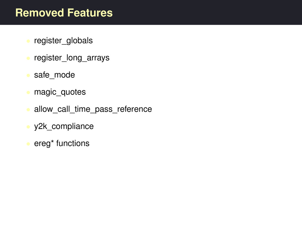 Removed Features • register_globals • register_...