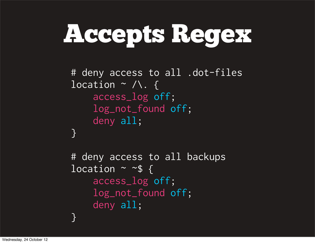 Accepts Regex # deny access to all .dot-files l...