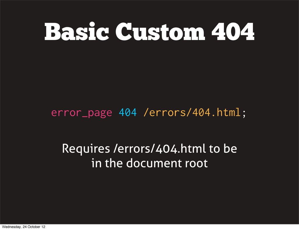Basic Custom 404 error_page 404 /errors/404.htm...