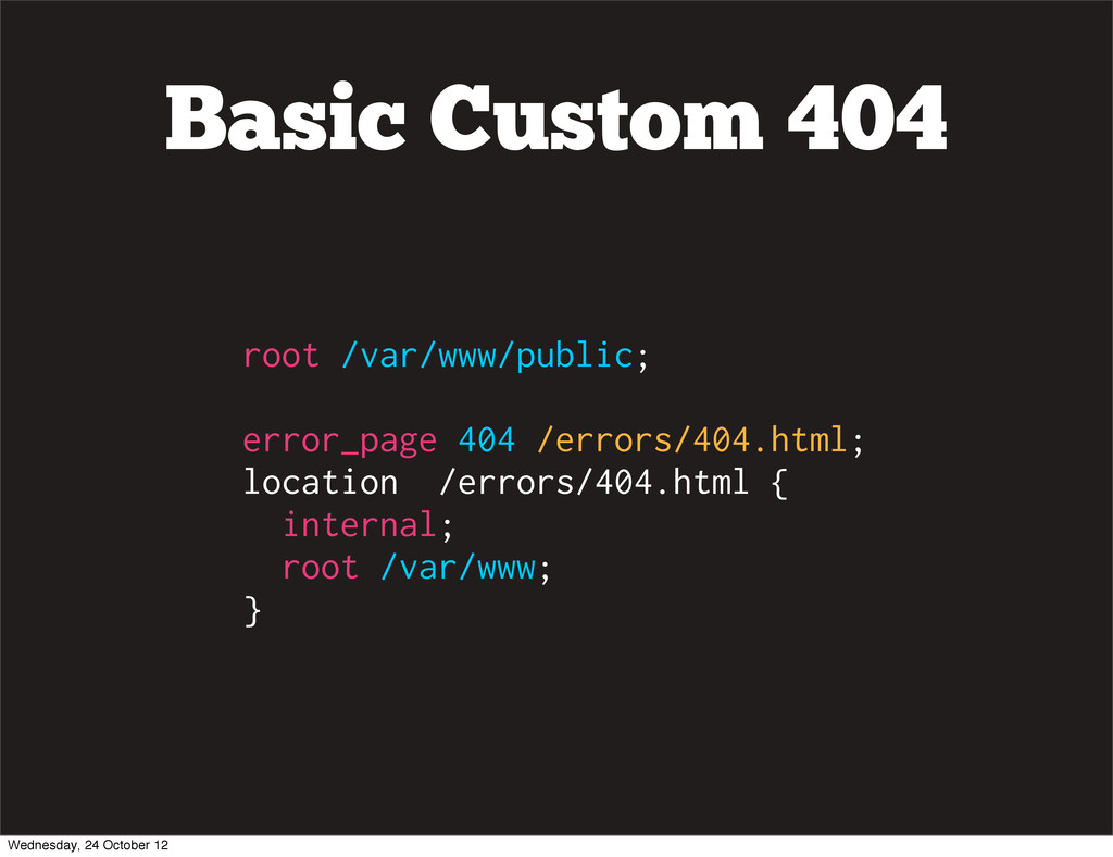 Basic Custom 404 root /var/www/public; error_pa...