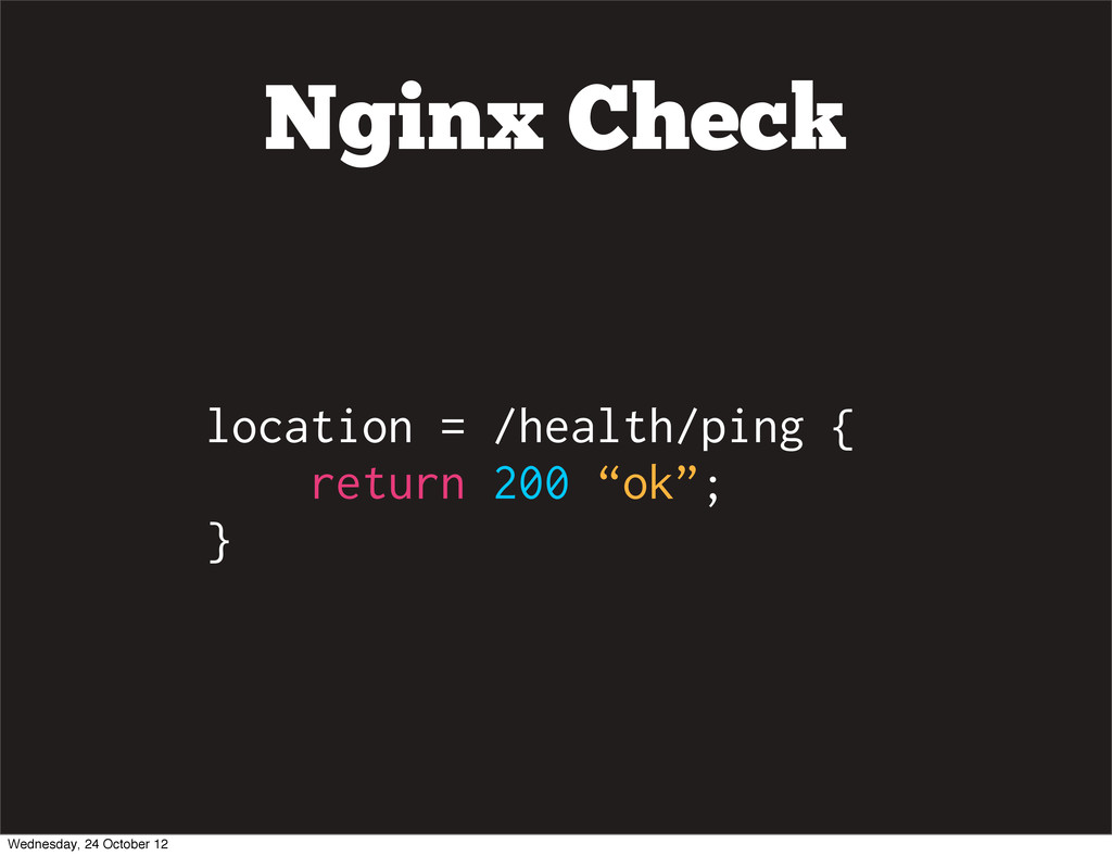 Nginx Check location = /health/ping { return 20...
