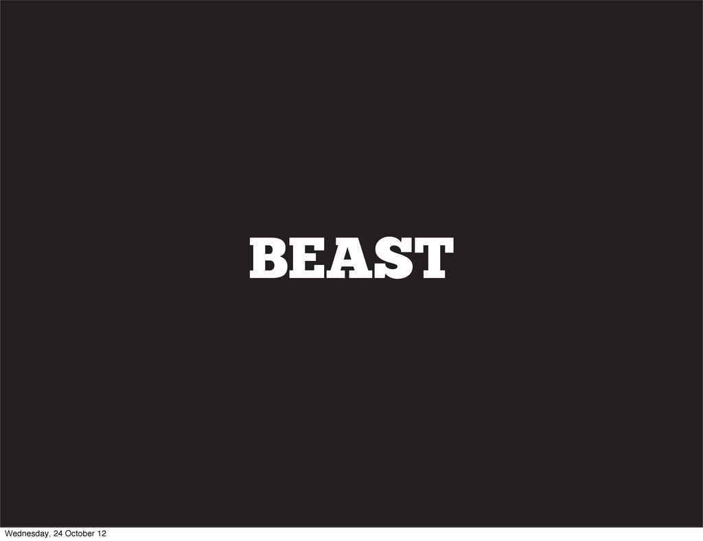BEAST Wednesday, 24 October 12