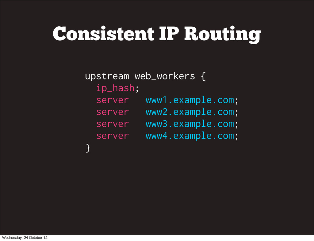 upstream web_workers { ip_hash; server www1.exa...