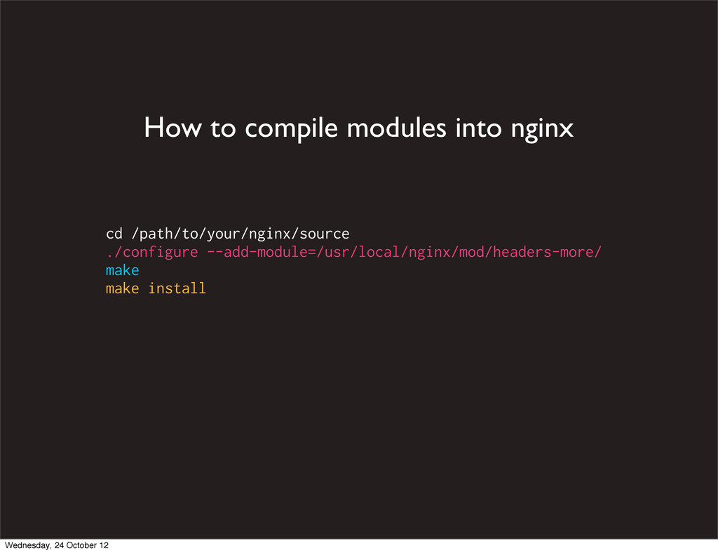 cd /path/to/your/nginx/source ./configure --add...