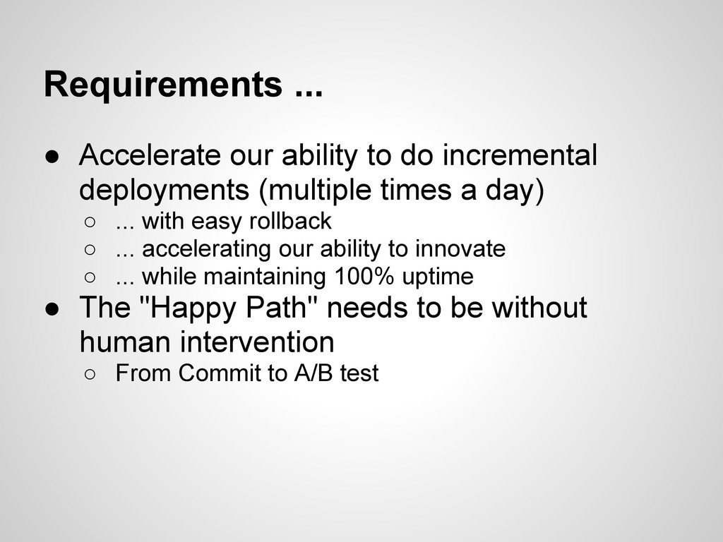 Requirements ... ● Accelerate our ability to do...