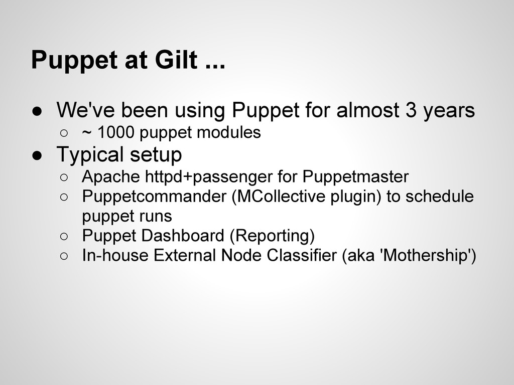 Puppet at Gilt ... ● We've been using Puppet fo...