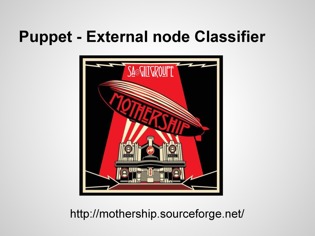 http://mothership.sourceforge.net/ Puppet - Ext...