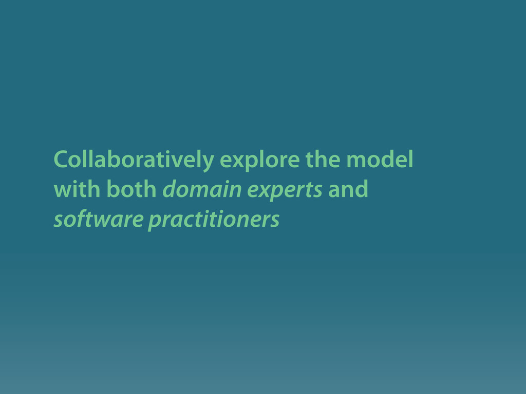 Collaboratively explore the model with both dom...