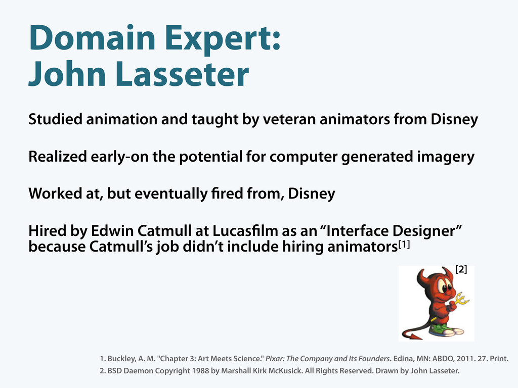 Domain Expert: John Lasseter Studied animation ...
