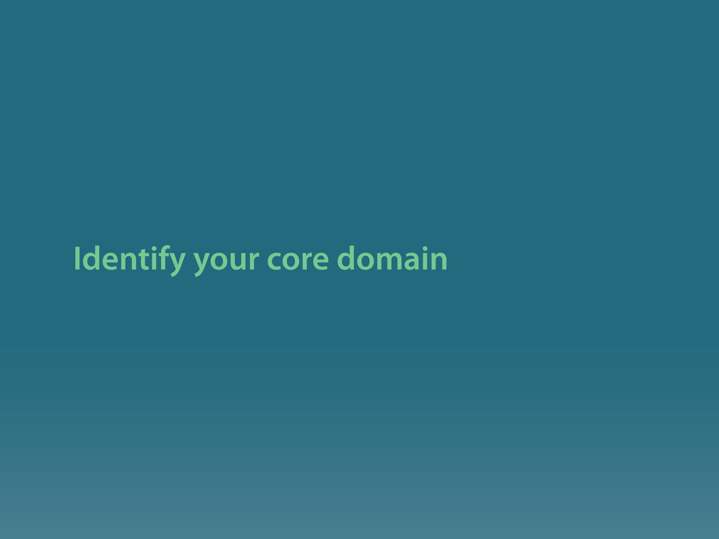 Identify your core domain