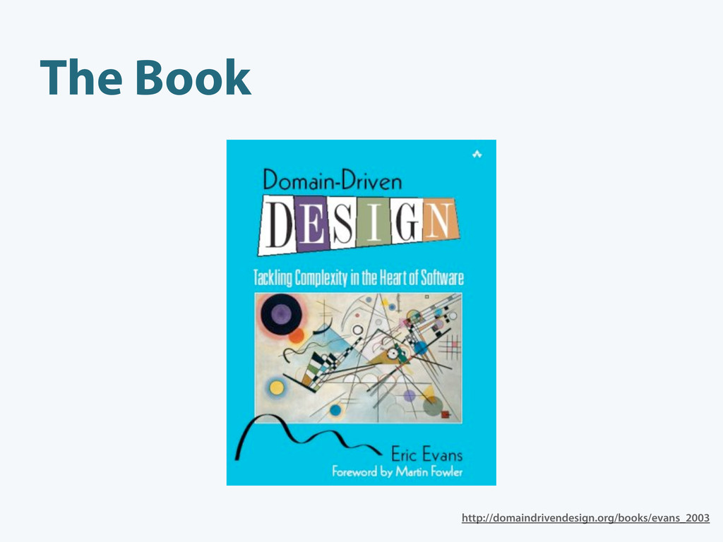 The Book http://domaindrivendesign.org/books/ev...