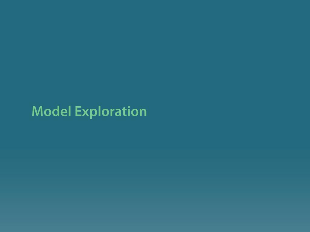 Model Exploration