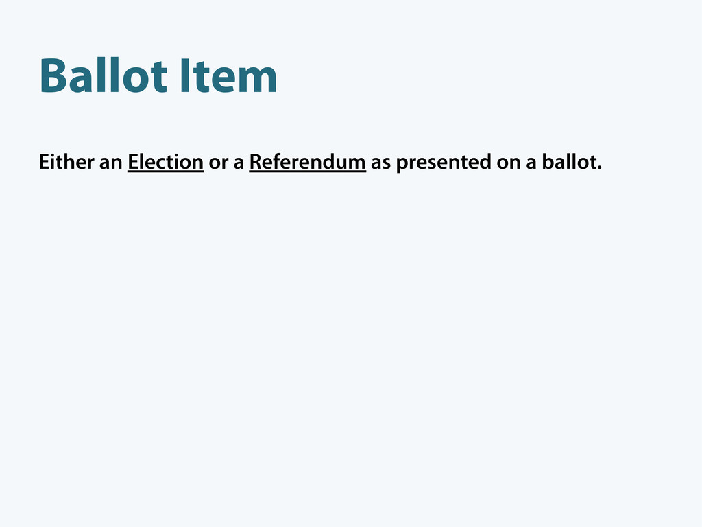 Ballot Item Either an Election or a Referendum ...