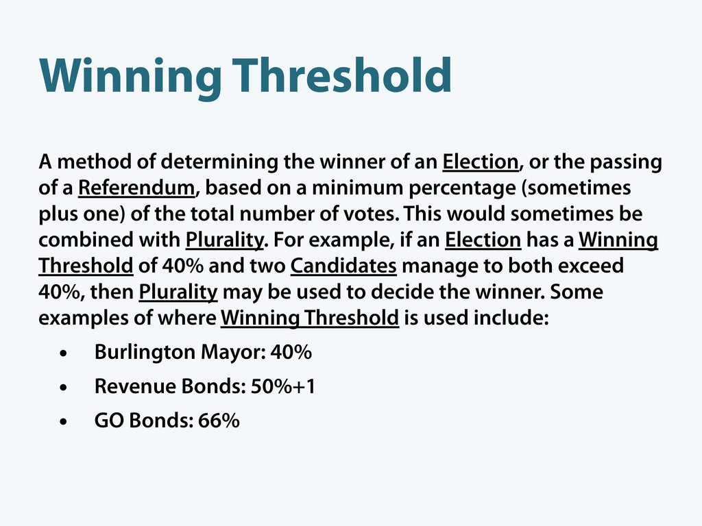 Winning Threshold A method of determining the w...
