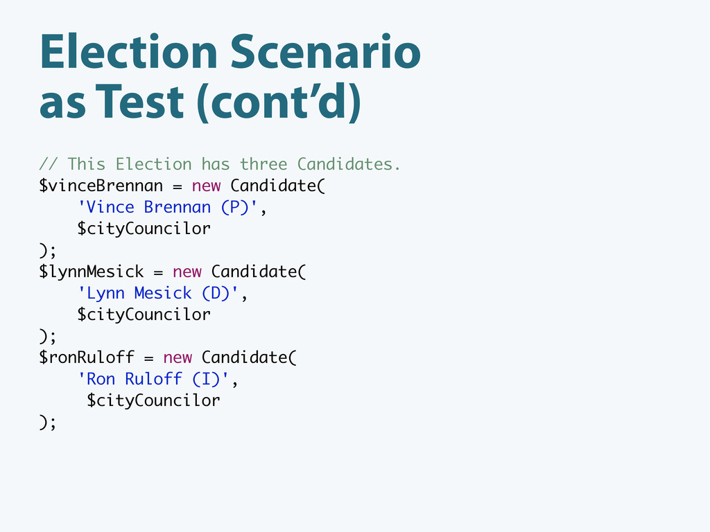 Election Scenario as Test (cont'd) // This Elec...