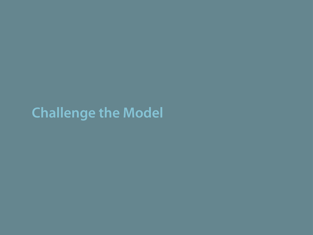 Challenge the Model
