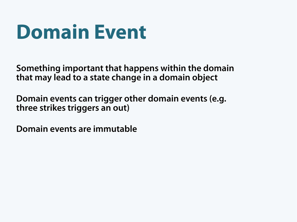 Domain Event Something important that happens w...
