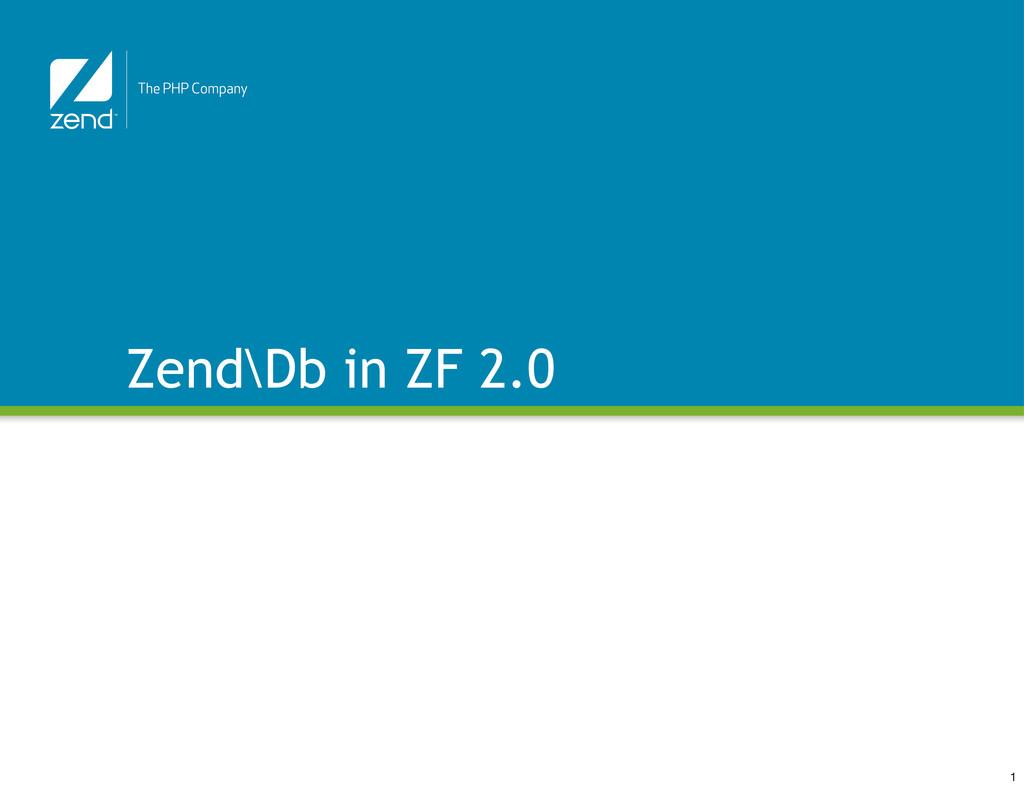Zend\Db in ZF 2.0 1