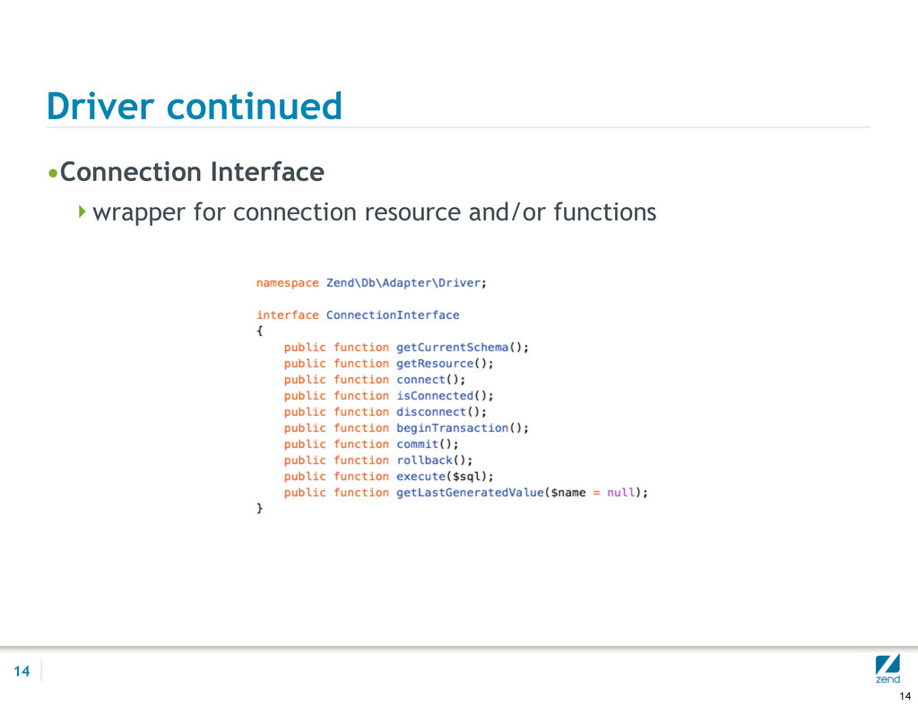 Driver continued •Connection Interface wrapper...