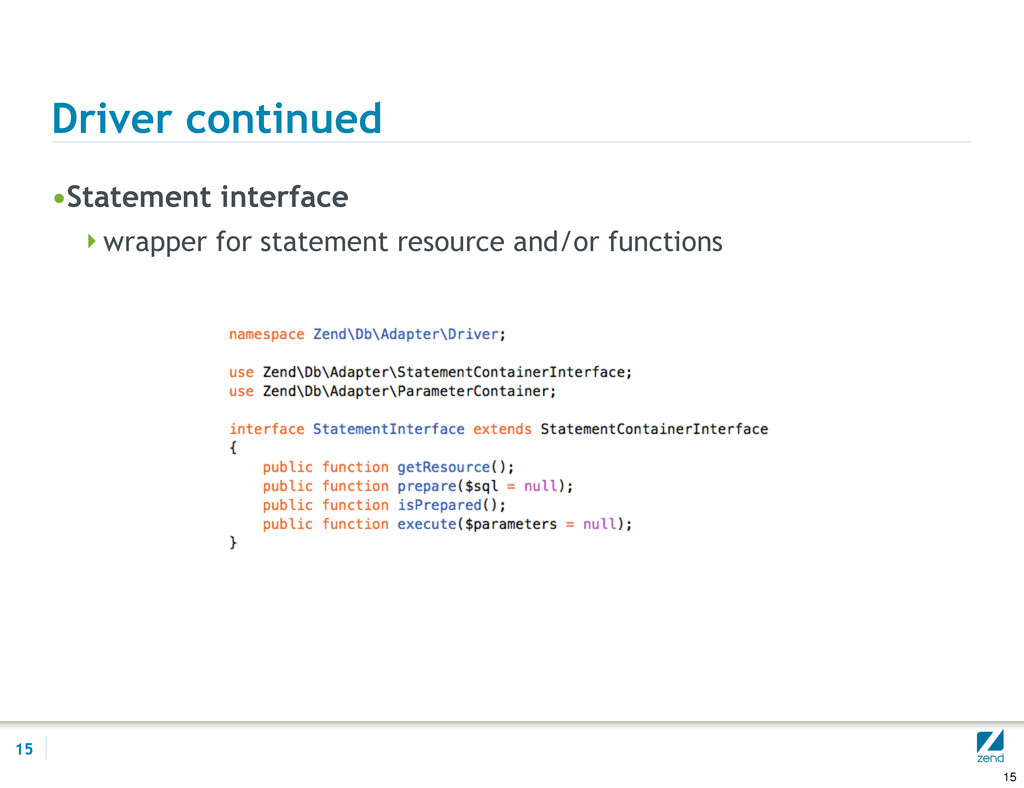 Driver continued •Statement interface wrapper ...
