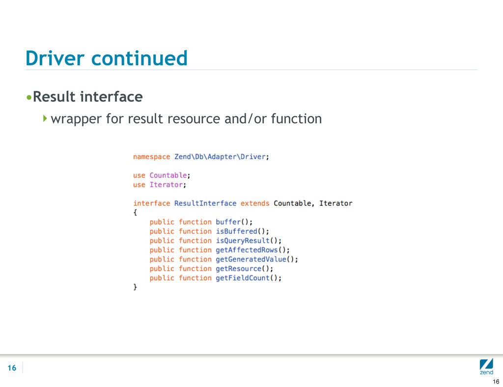 Driver continued •Result interface wrapper for...