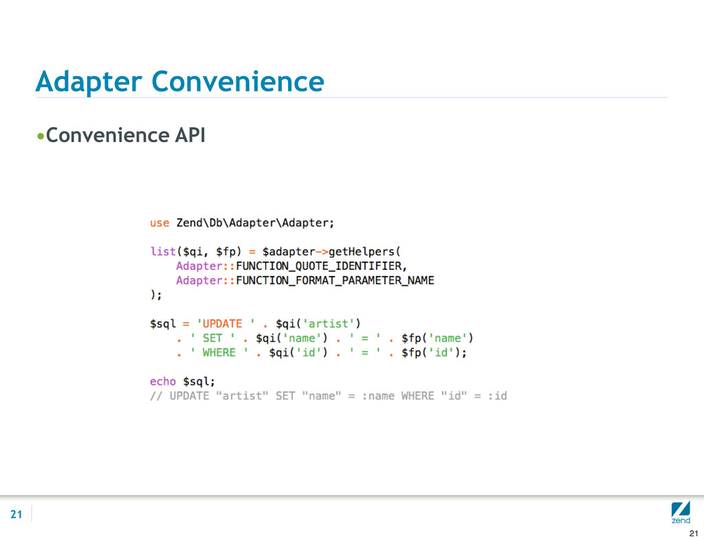 Adapter Convenience •Convenience API 21 21