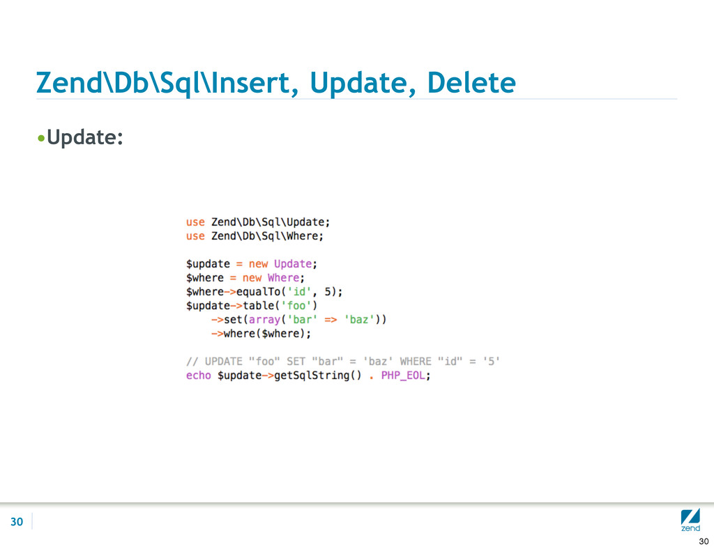 Zend\Db\Sql\Insert, Update, Delete •Update: 30 ...