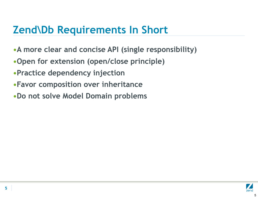 Zend\Db Requirements In Short •A more clear and...