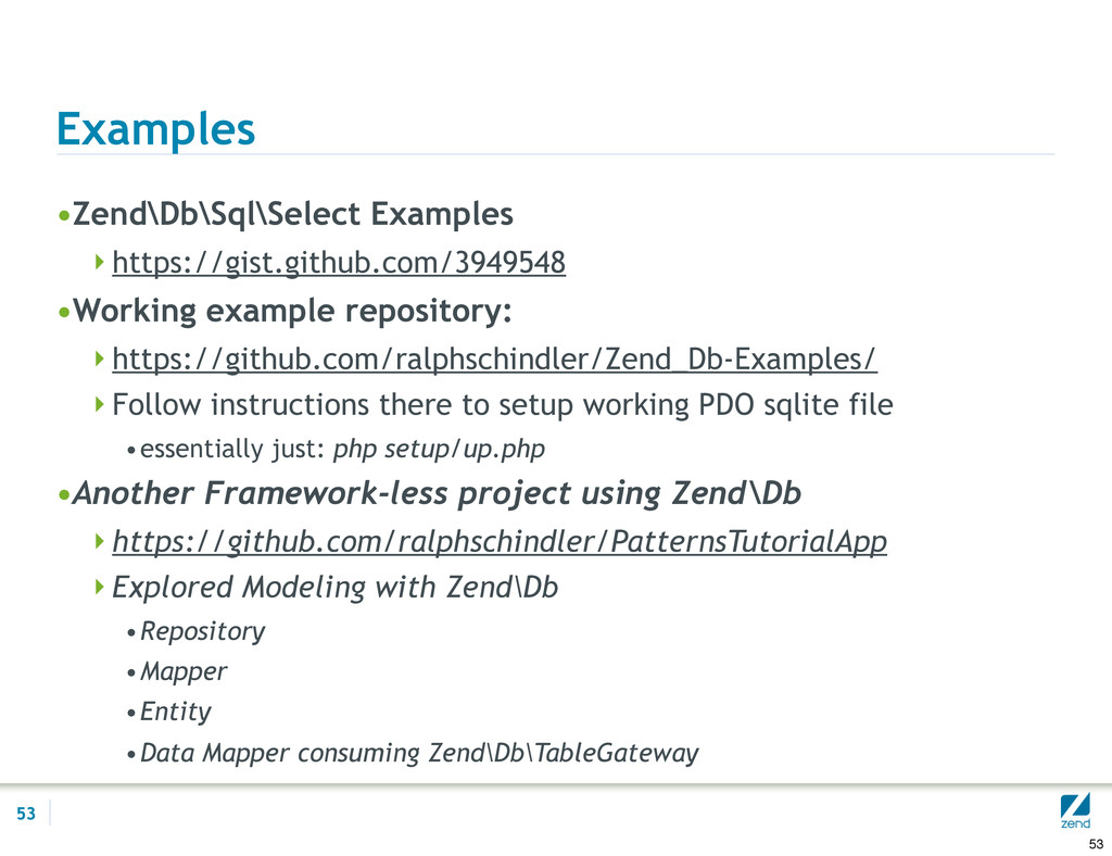 Examples •Zend\Db\Sql\Select Examples https://...