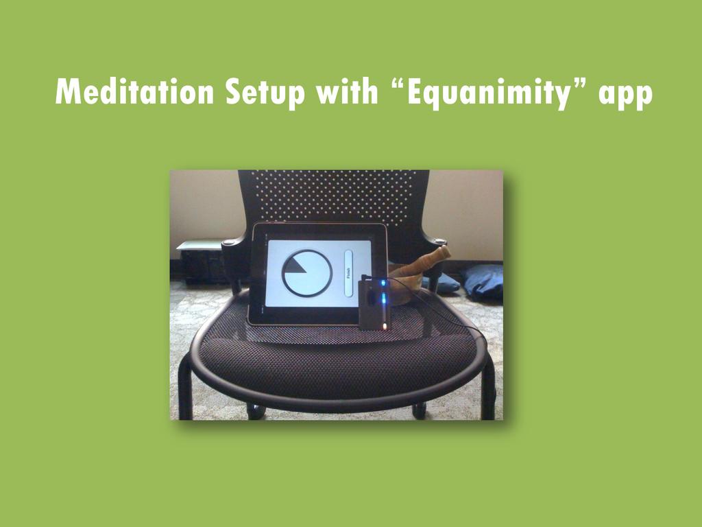 """Meditation Setup with """"Equanimity"""" app"""