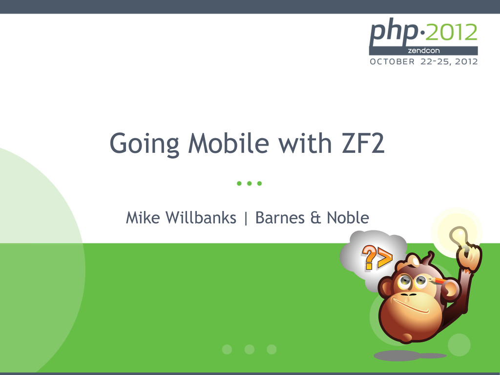Going Mobile with ZF2 Mike Willbanks | Barnes &...