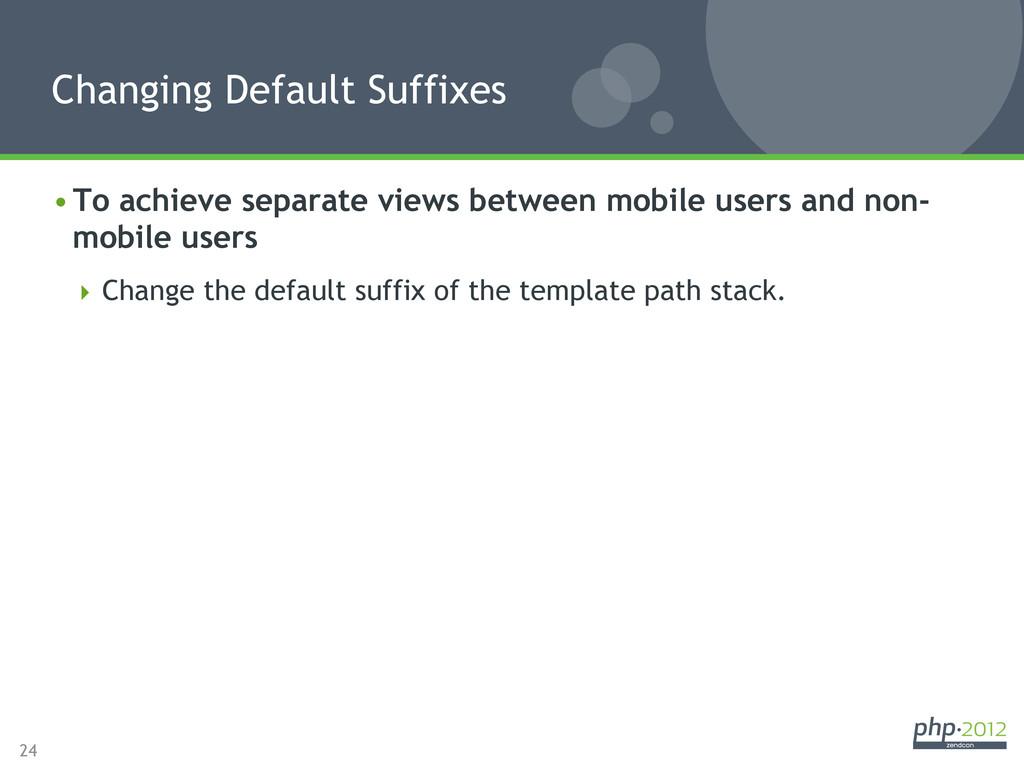 24 •To achieve separate views between mobile u...