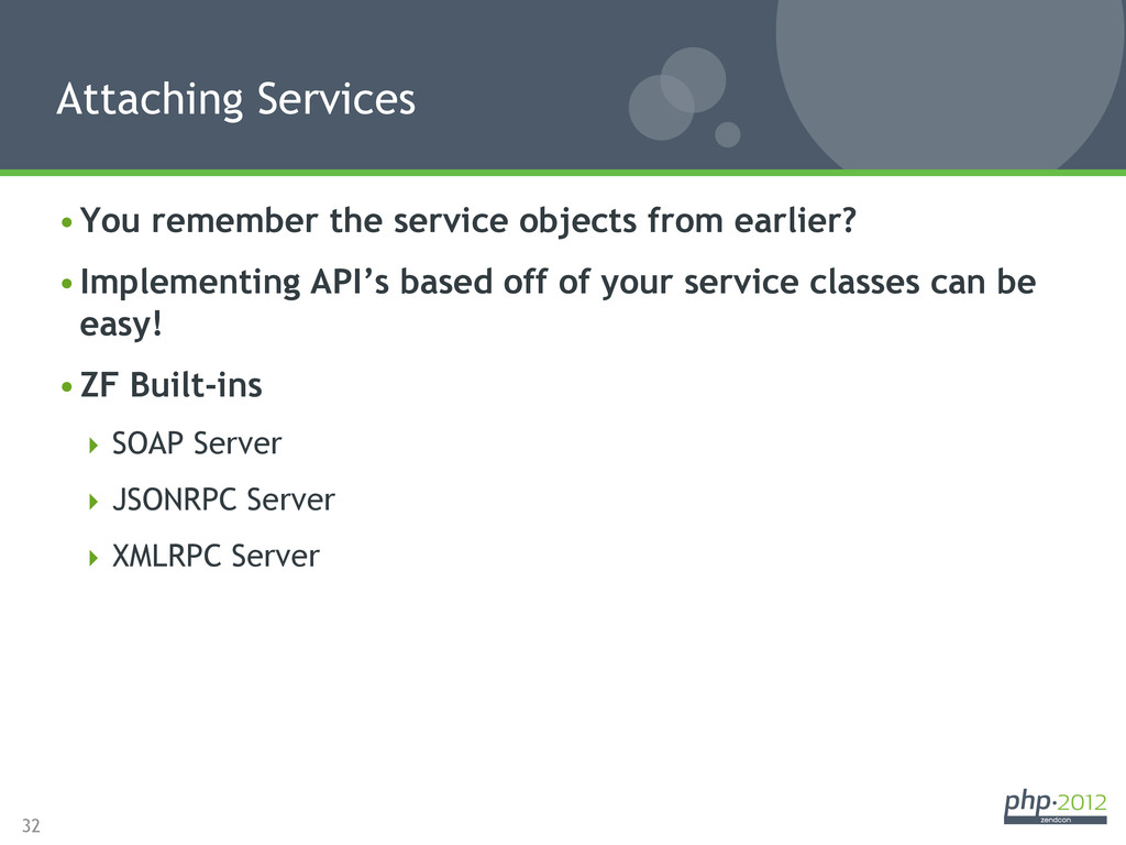 32 •You remember the service objects from earl...