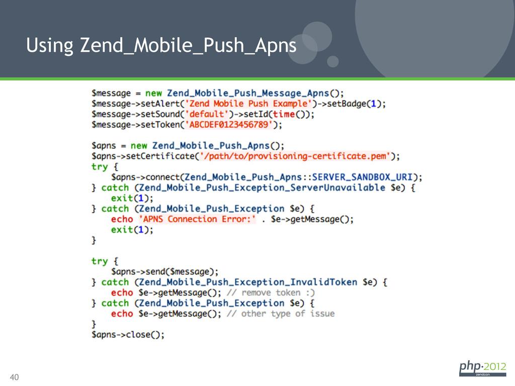 40 Using Zend_Mobile_Push_Apns