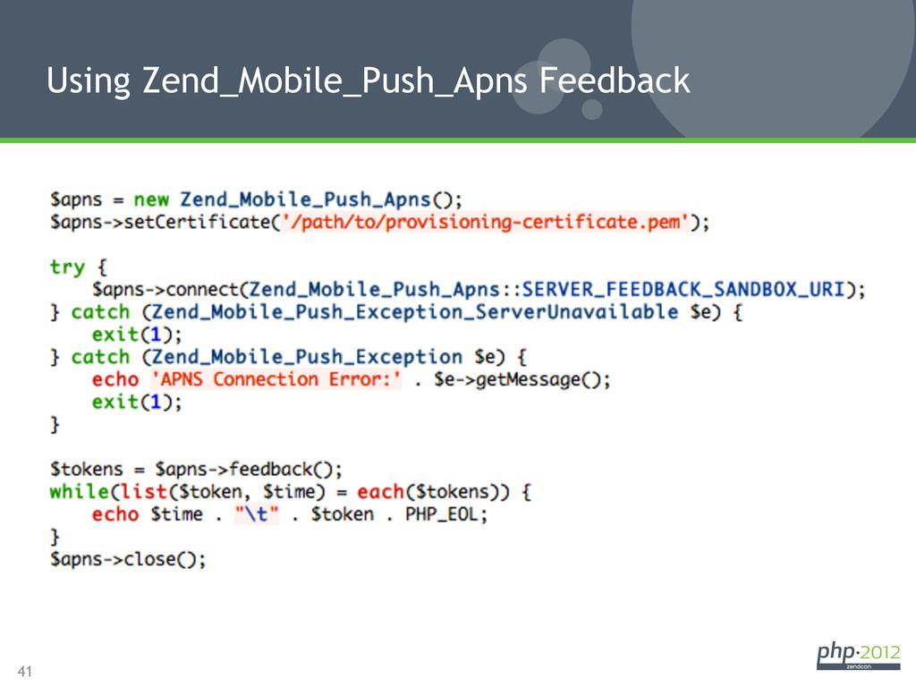 41 Using Zend_Mobile_Push_Apns Feedback