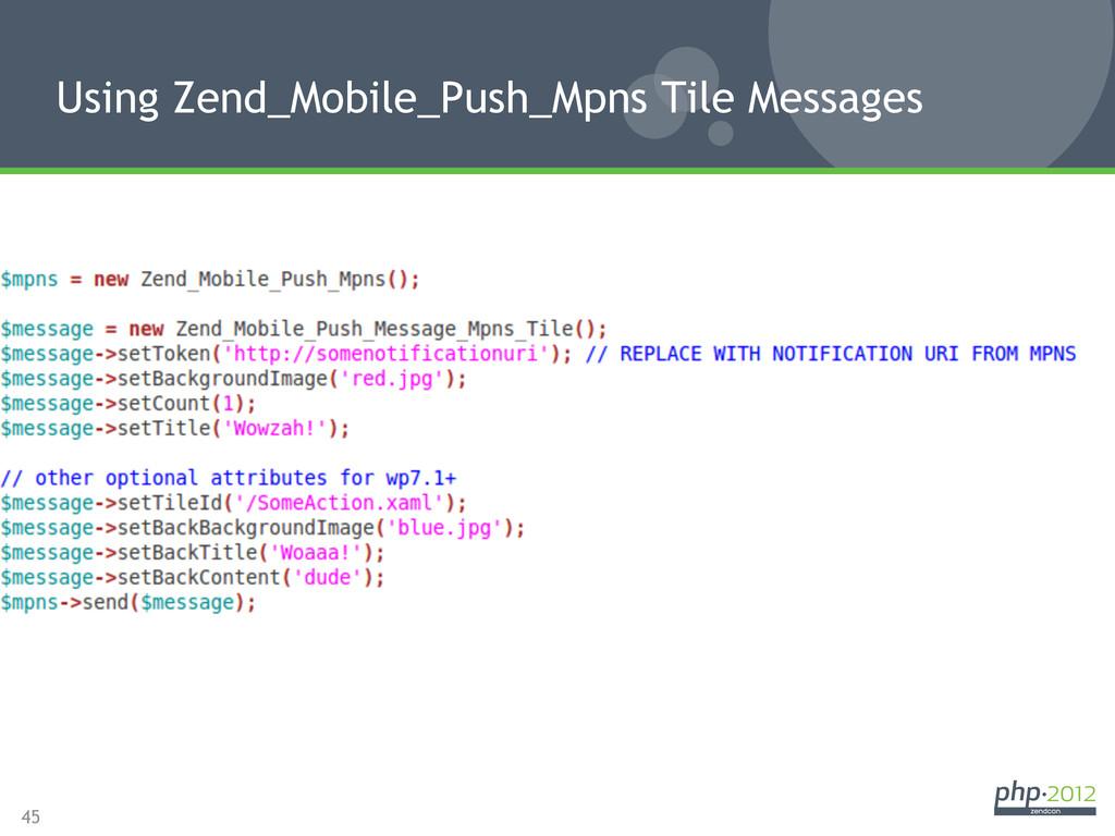 45 Using Zend_Mobile_Push_Mpns Tile Messages