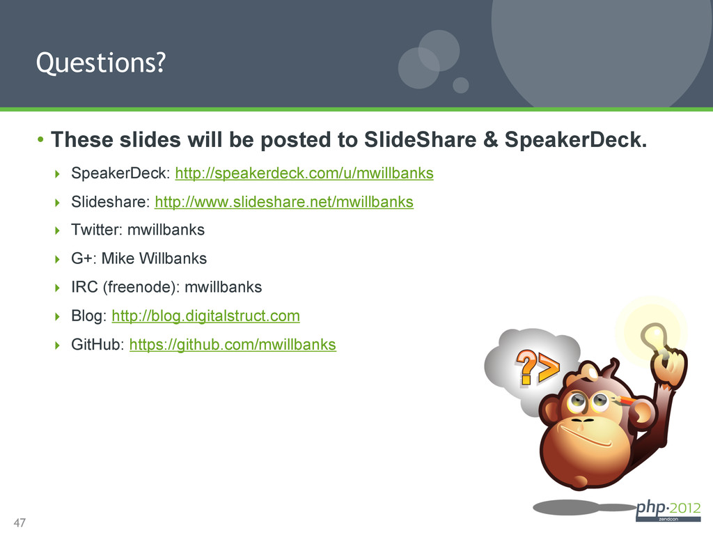 47 • These slides will be posted to SlideShare...