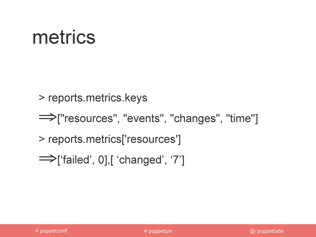 # puppetconf # puppetize @ puppetlabs metrics >...