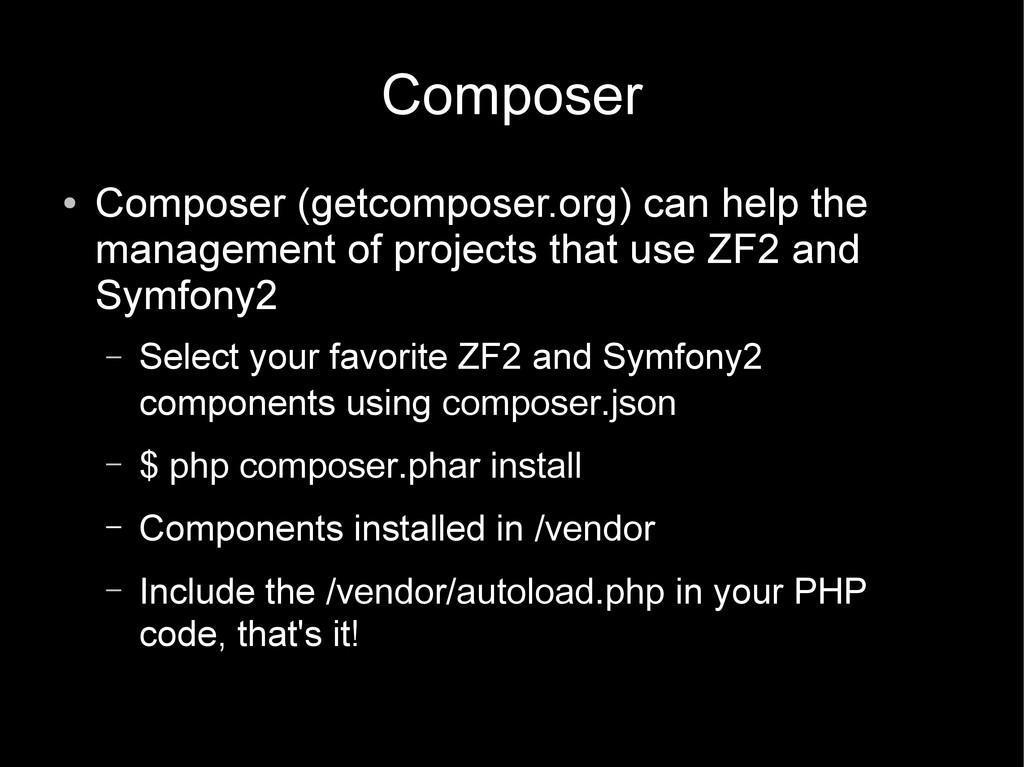 Composer ● Composer (getcomposer.org) can help ...
