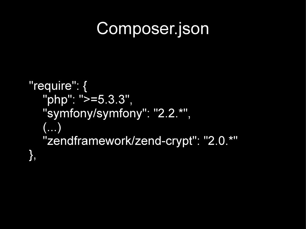 "Composer.json ""require"": { ""php"": "">=5.3.3"", ""s..."