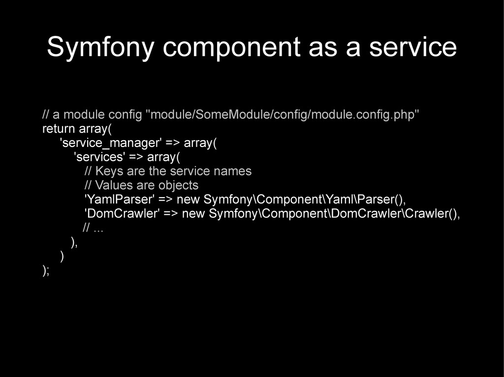 Symfony component as a service // a module conf...